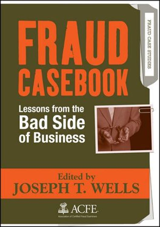 تصویر Fraud Casebook: Lessons from the Bad Side of Business