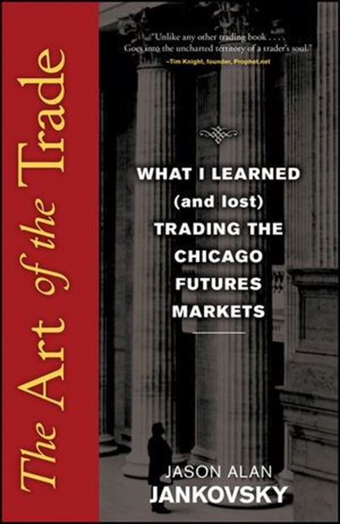تصویر The Art of the Trade: What I Learned (and Lost) Trading the Chicago Futures Markets