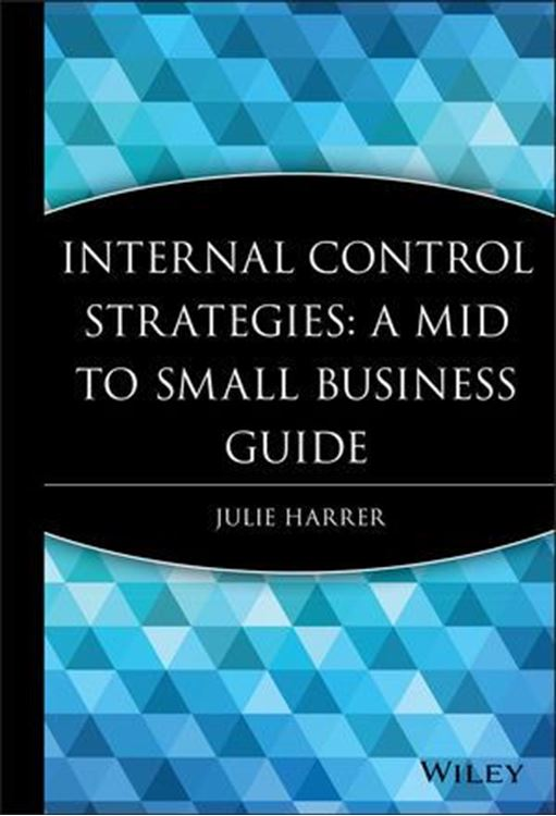 تصویر Internal Control Strategies: A Mid to Small Business Guide