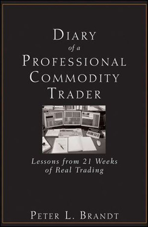 تصویر Diary of a Professional Commodity Trader: Lessons from 21 Weeks of Real Trading