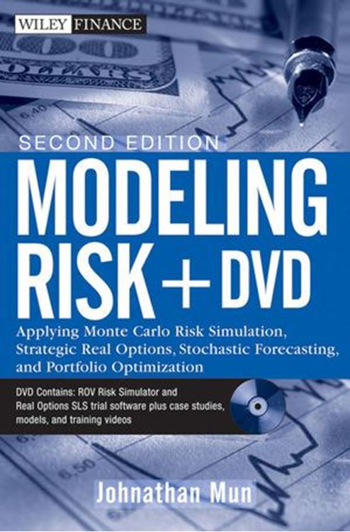 تصویر Modeling Risk: Applying Monte Carlo Risk Simulation, Strategic Real Options, Stochastic Forecasting, and Portfolio Optimization, + DVD, 2nd Edition