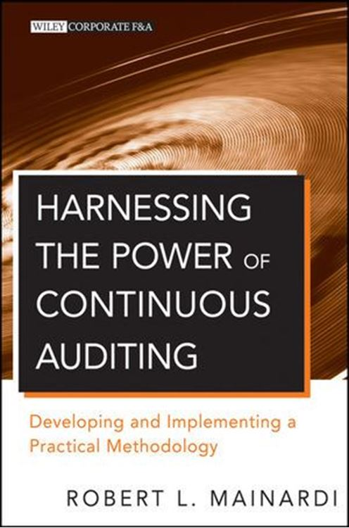 تصویر Harnessing the Power of Continuous Auditing: Developing and Implementing a Practical Methodology