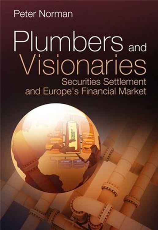 تصویر Plumbers and Visionaries: Securities Settlement and Europe's Financial Market