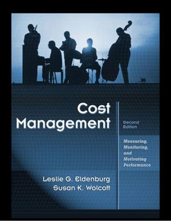 تصویر Cost Management: Measuring, Monitoring, and Motivating Performance, 2nd Edition