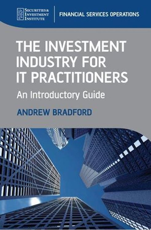 تصویر The Investment Industry for IT Practitioners: An Introductory Guide