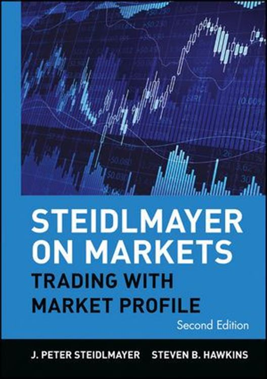 تصویر Steidlmayer on Markets: Trading with Market Profile, 2nd Edition