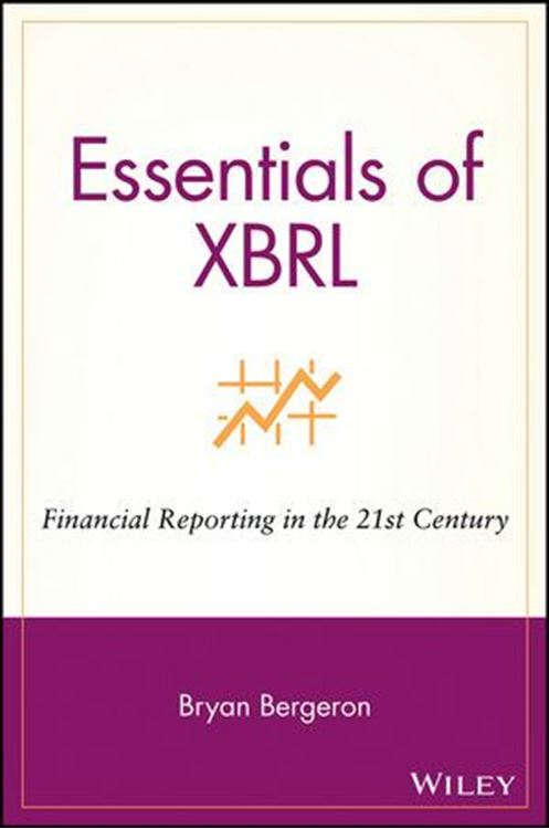تصویر Essentials of XBRL: Financial Reporting in the 21st Century