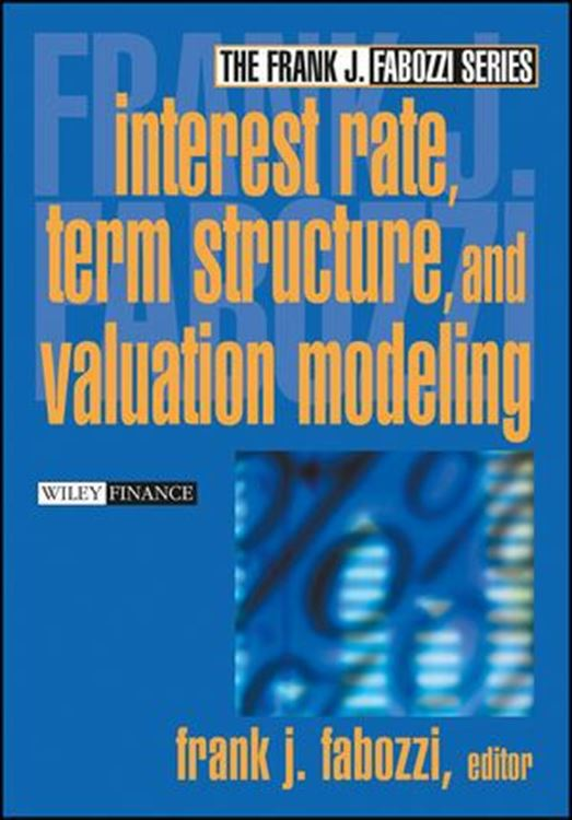 تصویر Interest Rate, Term Structure, and Valuation Modeling