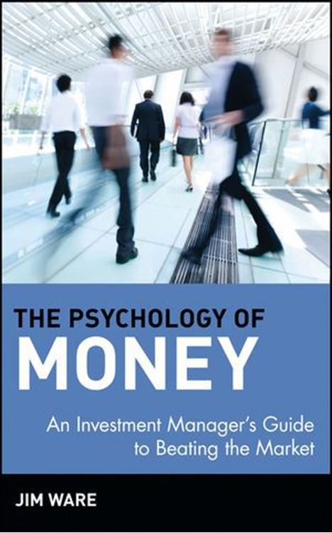 تصویر The Psychology of Money: An Investment Manager's Guide to Beating the Market