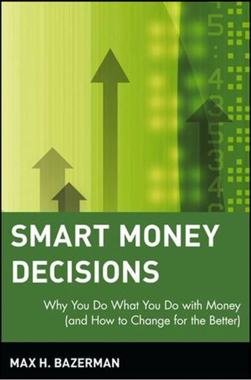 تصویر Smart Money Decisions: Why You Do What You Do with Money (and How to Change for the Better)
