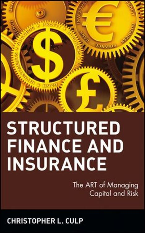 تصویر Structured Finance and Insurance: The ART of Managing Capital and Risk