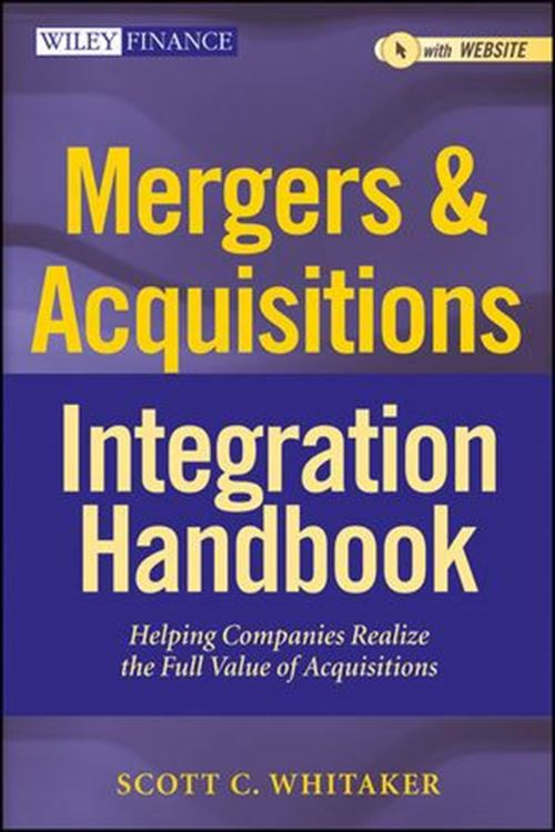 تصویر Mergers & Acquisitions Integration Handbook: Helping Companies Realize The Full Value of Acquisitions, + Website