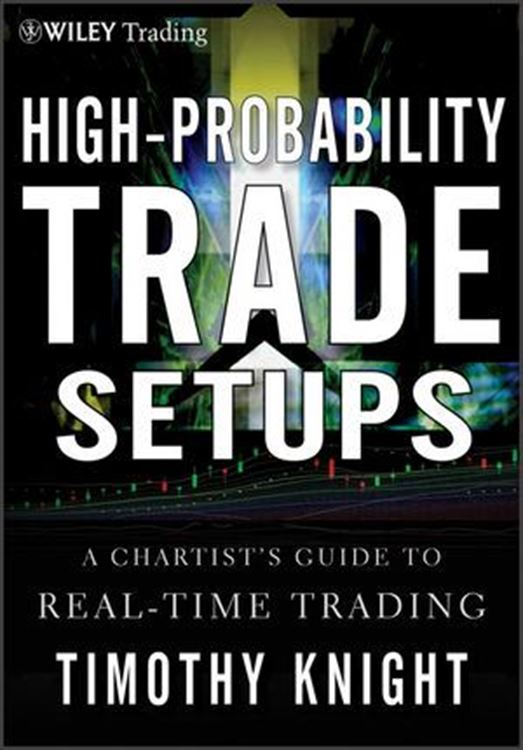 تصویر High-Probability Trade Setups: A Chartist's Guide to Real-Time Trading
