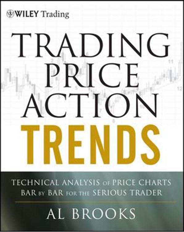 تصویر Trading Price Action Trends: Technical Analysis of Price Charts Bar by Bar for the Serious Trader
