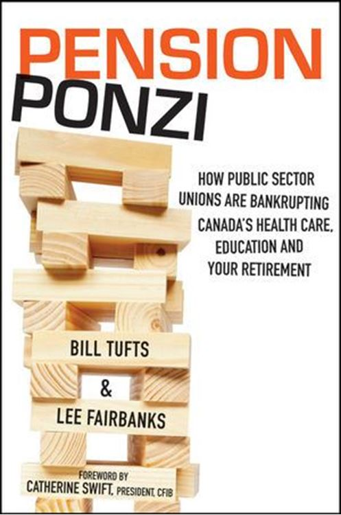 تصویر Pension Ponzi: How Public Sector Unions are Bankrupting Canada's Health Care, Education and Your Retirement