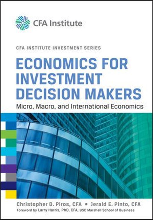تصویر Economics for Investment Decision Makers: Micro, Macro, and International Economics