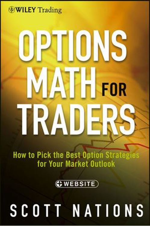 تصویر Options Math for Traders: How To Pick the Best Option Strategies for Your Market Outlook, + Website