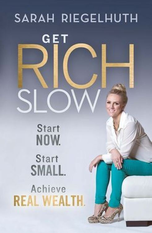 تصویر Get Rich Slow: Start Now, Start Small to Achieve Real Wealth