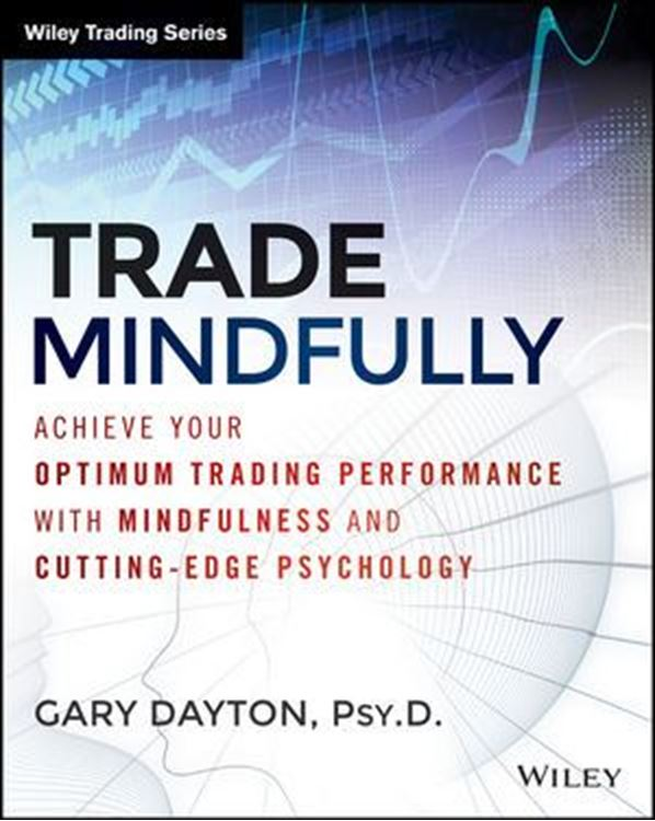 تصویر Trade Mindfully: Achieve Your Optimum Trading Performance with Mindfulness and Cutting Edge Psychology