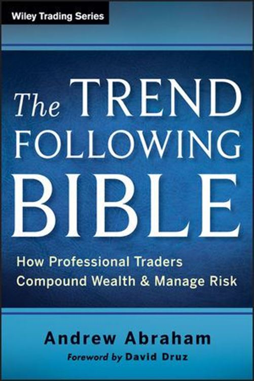 تصویر The Trend Following Bible: How Professional Traders Compound Wealth and Manage Risk
