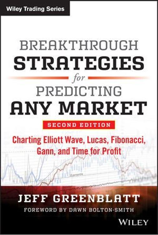 تصویر Breakthrough Strategies for Predicting Any Market: Charting Elliott Wave, Lucas, Fibonacci, Gann, and Time for Profit, 2nd Edition