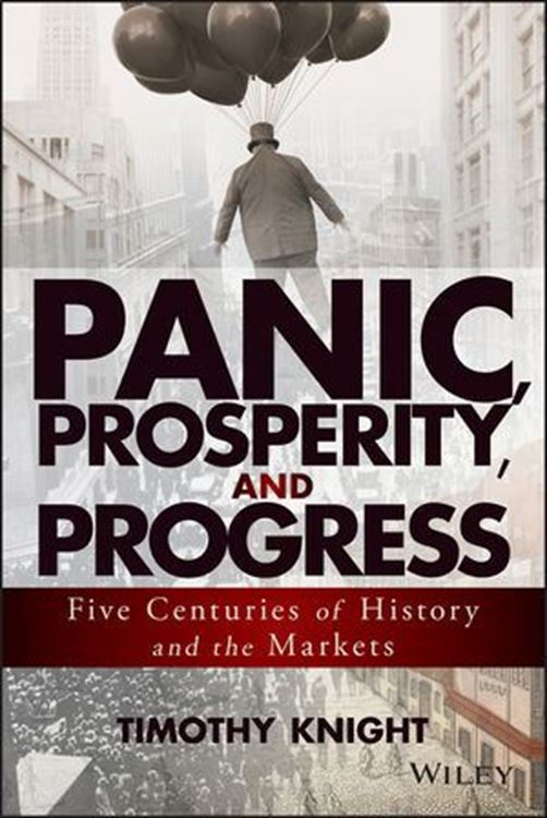 تصویر Panic, Prosperity, and Progress: Five Centuries of History and the Markets