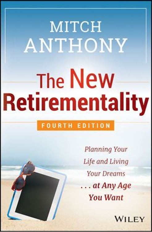 تصویر The New Retirementality: Planning Your Life and Living Your Dreams...at Any Age You Want, 4th Edition