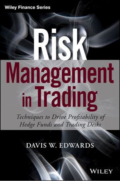 تصویر Risk Management in Trading: Techniques to Drive Profitability of Hedge Funds and Trading Desks
