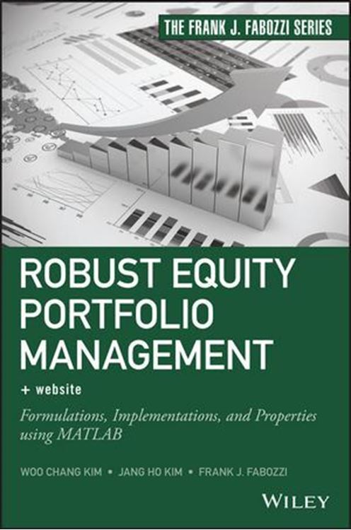 تصویر Robust Equity Portfolio Management: Formulations, Implementations, and Properties using MATLAB, + Website