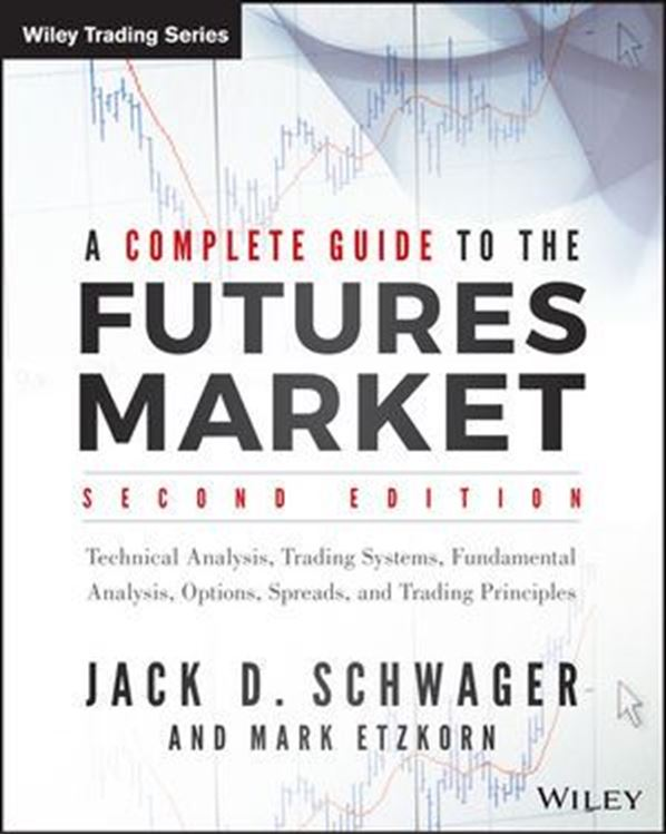 تصویر A Complete Guide to the Futures Market: Fundamental Analysis, Technical Analysis, Trading, Spreads and Options, 2nd Edition