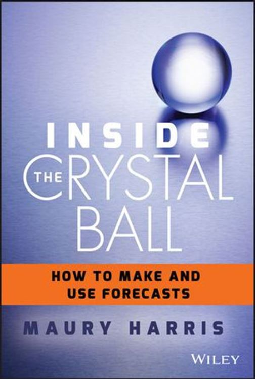 تصویر Inside the Crystal Ball: How to Make and Use Forecasts