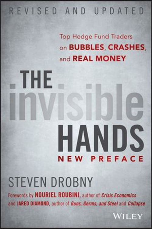 تصویر The Invisible Hands: Top Hedge Fund Traders on Bubbles, Crashes, and Real Money, Revised and Updated