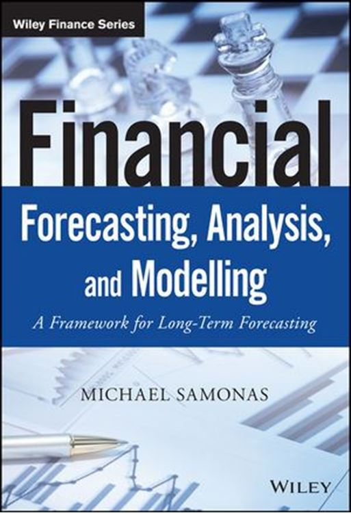 تصویر Financial Forecasting, Analysis and Modelling: A Framework for Long-Term Forecasting