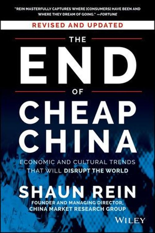 تصویر The End of Cheap China, Revised and Updated: Economic and Cultural Trends That Will Disrupt the World