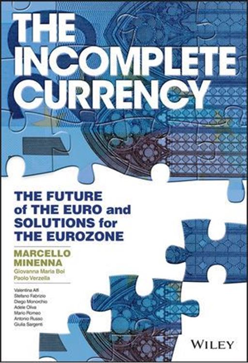 تصویر The Incomplete Currency: The Future of the Euro and Solutions for the Eurozone