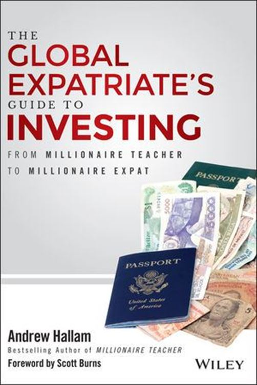 تصویر The Global Expatriate's Guide to Investing: From Millionaire Teacher to Millionaire Expat
