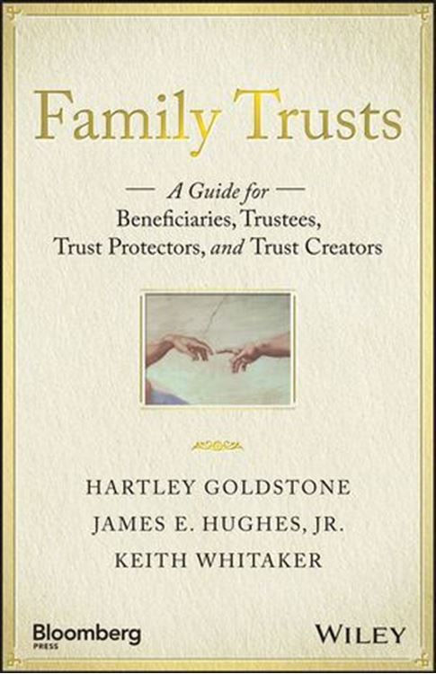 تصویر Family Trusts: A Guide for Beneficiaries, Trustees, Trust Protectors, and Trust Creators