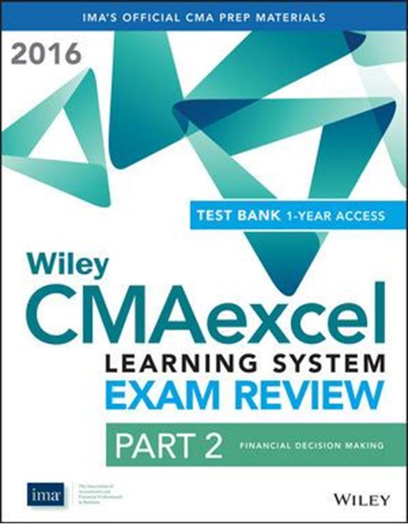 تصویر Wiley CMAexcel Learning System Exam Review 2016: Part 2, Financial Decision Making (1-year access) Set