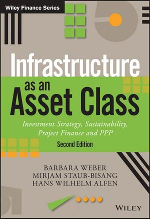 تصویر Infrastructure as an Asset Class: Investment Strategy, Sustainability, Project Finance and PPP, 2nd Edition
