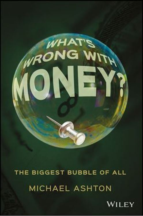 تصویر What's Wrong with Money?: The Biggest Bubble of All