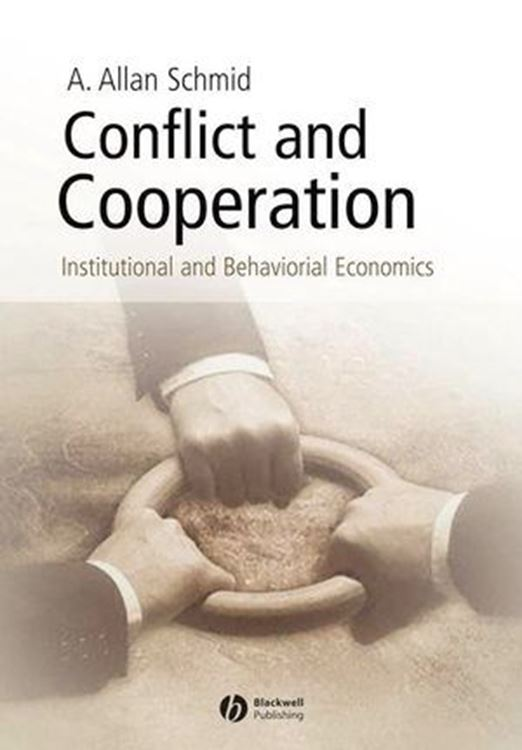 تصویر Conflict and Cooperation: Institutional and Behavioral Economics