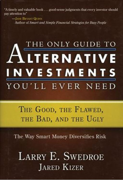 تصویر The Only Guide to Alternative Investments You'll Ever Need: The Good, the Flawed, the Bad, and the Ugly