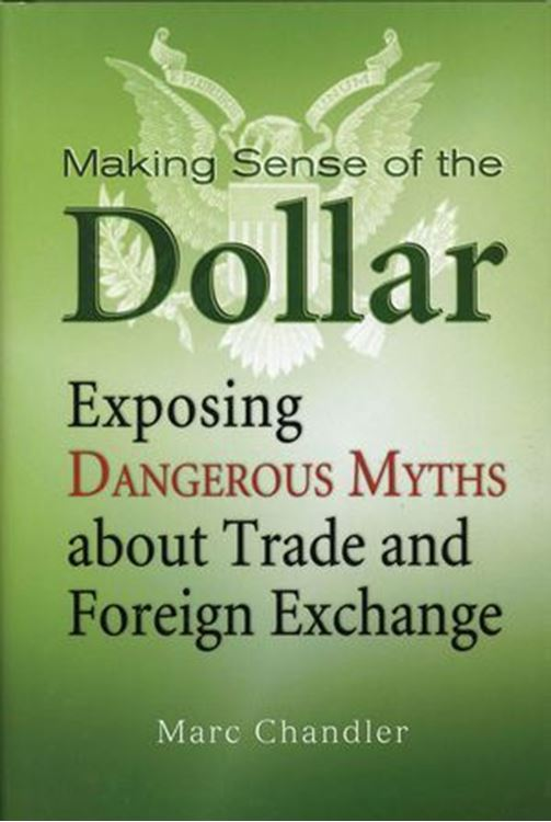 تصویر Making Sense of the Dollar: Exposing Dangerous Myths about Trade and Foreign Exchange
