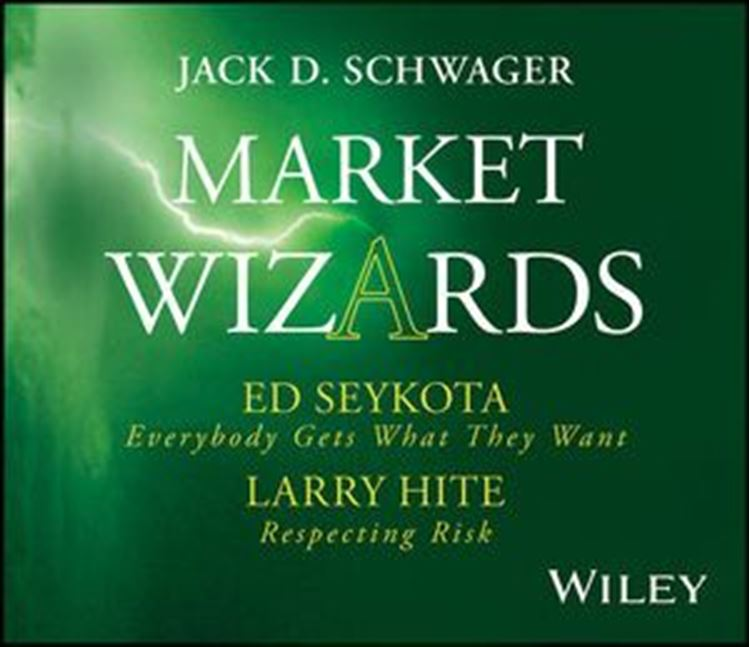 تصویر Market Wizards: Interviews with Ed Seykota, Everybody Gets What They Want and Larry Hite, Respecting Risk