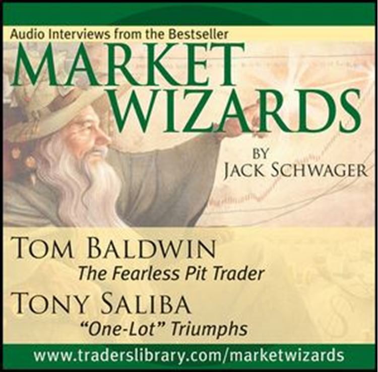 "تصویر Market Wizards: Interviews with Tom Baldwin, The Fearless Pit Trader and Tony Saliba, ""One-Lot"" Triumphs"