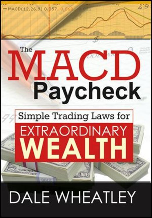 تصویر The MACD Paycheck: Simple Trading Laws for Extraordinary Wealth