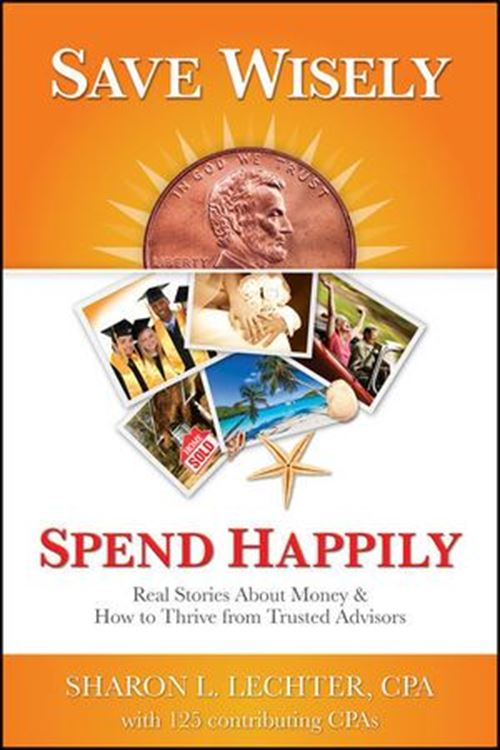تصویر Save Wisely, Spend Happily: Real Stories About Money and How to Thrive From Trusted Advisors