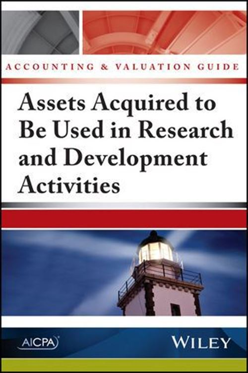 تصویر Accounting and Valuation Guide: Assets Acquired to Be Used in Research and Development Activities