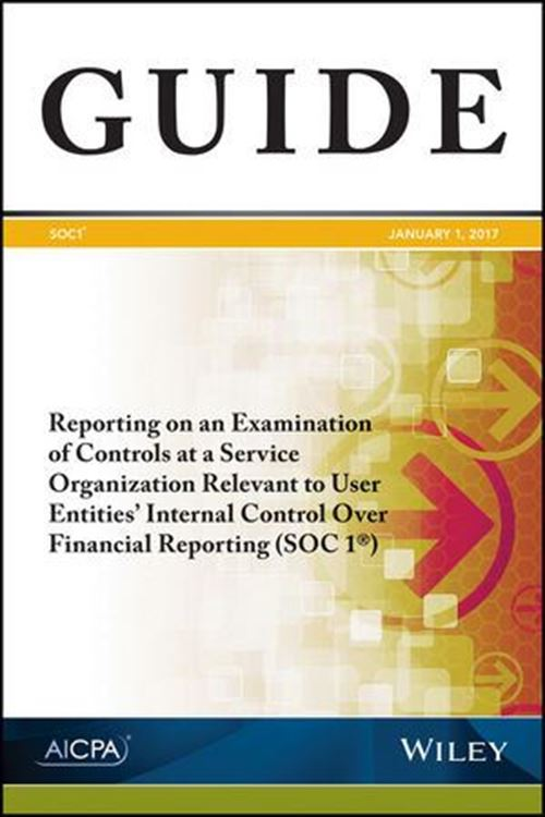 تصویر Reporting on an Examination of Controls at a Service Organization Relevant to User Entities' Internal Control Over Financial Reporting (SOC 1)