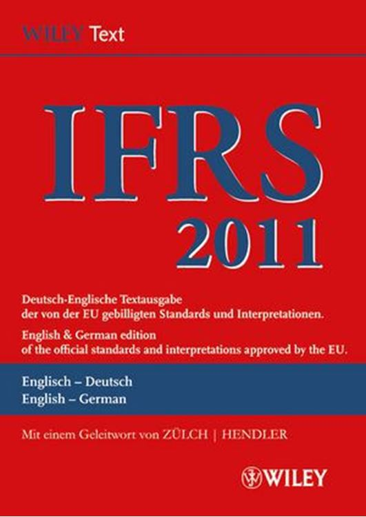 تصویر International Financial Reporting Standards (IFRS) 2011: Deutsch-Englische Textausgabe der von der EU gebilligten Standards. English & German edition of the official standards approved by the EU